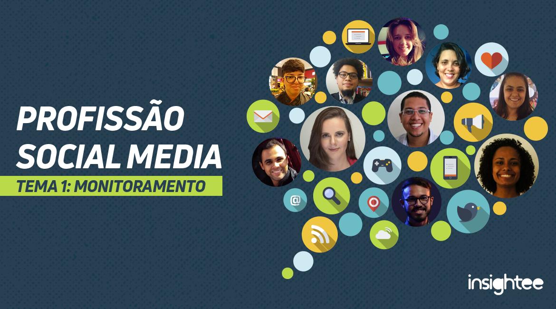 Profissão Social Media: monitoramento – da teoria à prática